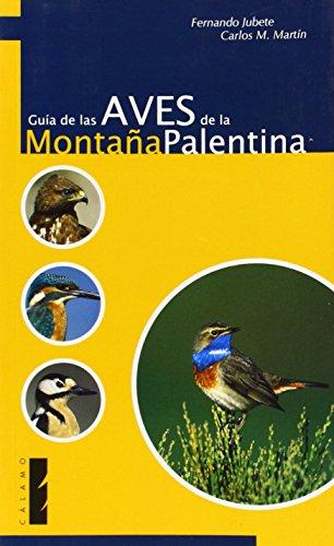 Descargar Libro Guía De Las Aves De La Montaña Palentina (Guías) de Fernando Jubete Tazo