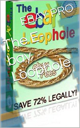 The E-bay Loophole (English Edition)