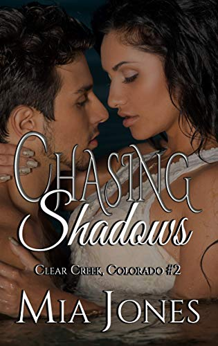 Chasing Shadows (Clear Creek, Colorado Book 2) by [Jones, Mia]
