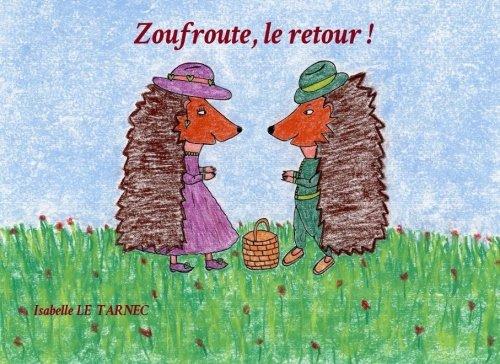 Zoufroute, le retour !: Le respect par Isabelle Le Tarnec