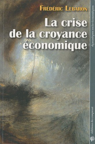 La crise de la croyance économique de Frédéric Lebaron (14 octobre 2010) Broché
