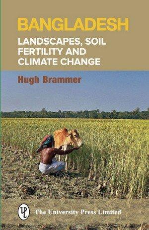 Bangladesh: Landscapes, Soil Fertility and Climate Change por Hugh Brammer