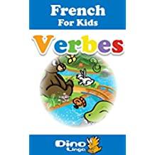 French for Kids - Verbs Storybook: French language lessons for children (French Edition)