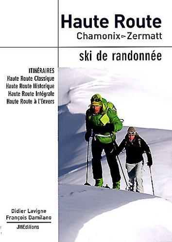 Haute Route Chamonix - Zermatt : Ski de randonnée par Didier Lavigne, François Damilano