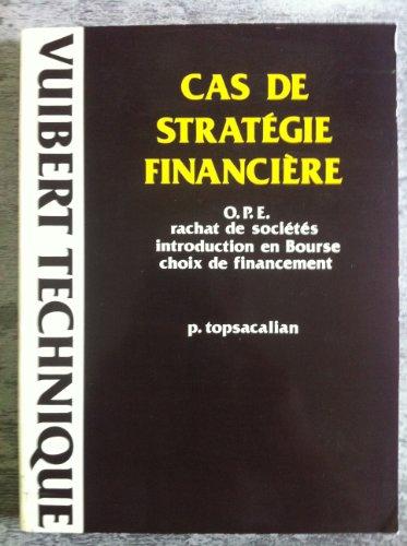 Cas de strategie financiere/ope, rachats de societes, introduction en bourse, choix de financement