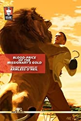 Blood-Price of the Missionary's Gold: The New Adventures of Armless O'Neil: Volume 1 by Sean Taylor (2012-06-12)