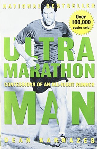 Ultramarathon Man: Confessions of an All-Night Runner by Dean Karnazes (February 27, 2006) Paperback