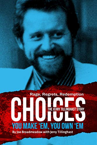 Choices: You Make 'em You Own 'em: The Jerry Tillinghast Story (English Edition)