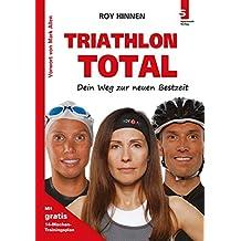 TRIATHLON TOTAL - Dein Weg zur neuen Bestzeit: (3. Auflage)