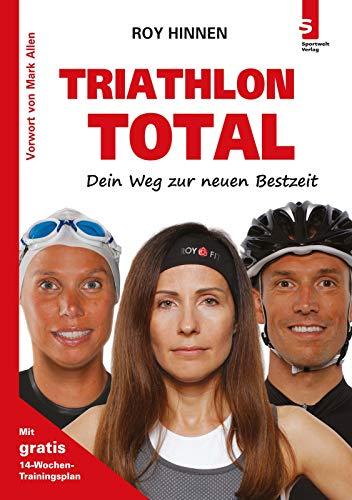 TRIATHLON TOTAL - Dein Weg zur neuen Bestzeit: (3. Auflage) -