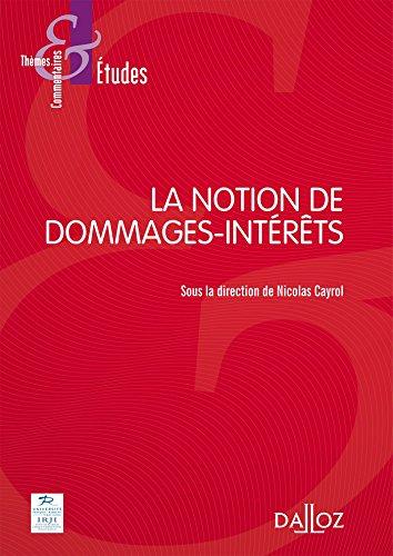 La notion de dommages et intérêts - 1re édition par Nicolas Cayrol