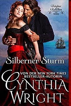 Silberner Sturm (Räuber & Rebellen: Die Familie Raveneau 1) von [Wright, Cynthia]