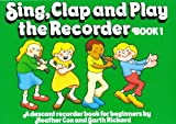 Sing, Clap and Play the Recorder, Book 1, Cox and Rickard