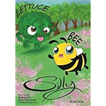 Lettuce Bee Silly by Pam Young (2015-08-02)