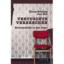 Vertuschte Verbrechen: Kriminalität in der Stasi