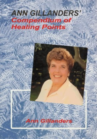 Ann Gillanders' Compendium of Healing Points by Ann Gillanders (2001-05-15)