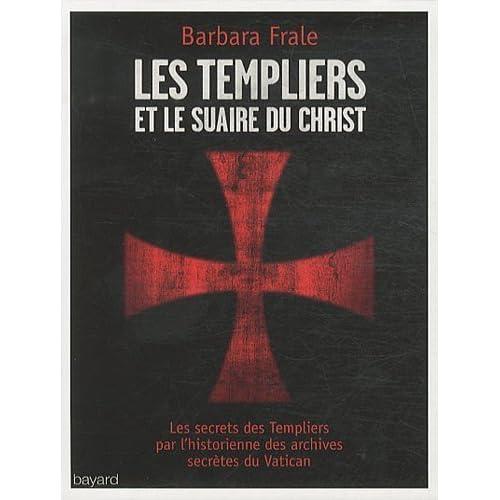 Les templiers et le suaire du Christ de Barbara Frale (15 septembre 2011) Broché