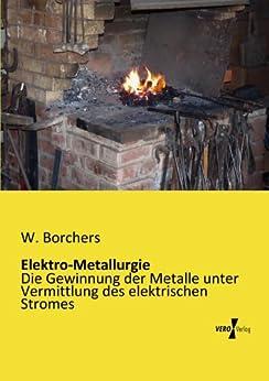 Elektro-Metallurgie von [Borchers, Wilhelm]