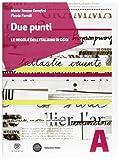 Due punti. Tomo A: Grammatica. Con manuale errori. Per le Scuole superiori. Con espansione online