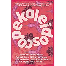 Kaleidoscope: Diverse YA Science Fiction and Fantasy Stories by Alisa Krasnostein (Editor), Julia Rios (Editor) (5-Aug-2014) Paperback
