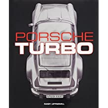 Porsche Turbo: The Inside Story of Stuttgart's Turbocharged Road and Race Cars