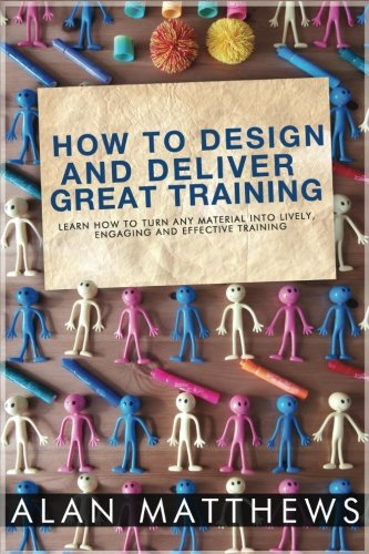 How-To-Design-And-Deliver-Great-Training