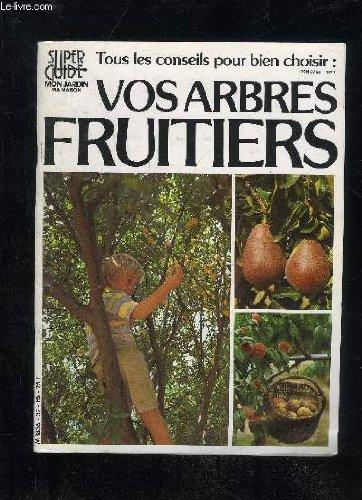 super-guide-n37-tous-les-conseils-pour-bien-choisir-vos-arbres-fruitiers