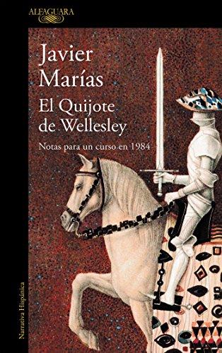 El Quijote de Wellesley: Notas para un curso en 1984 (HISPANICA)