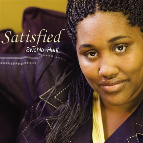 Satisfied by Swehla Hunt (2011-07-19)