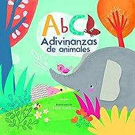 ABC Adivinanzas de animales par Mabe/Sigrid Martínez