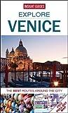 Insight Guides: Explore Venice: The best routes around the city (Insight Explore Guides)