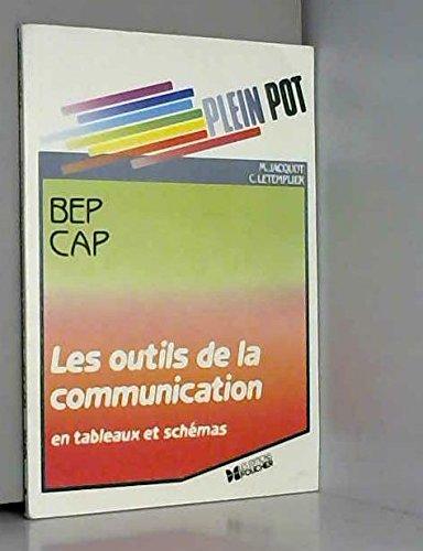 Les outils de la communication : En tableaux et schémas BEP, CAP