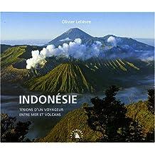 Indonésie. Visions d'un voyageur entre mer et volcans