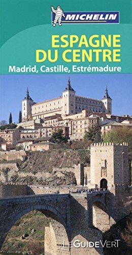 Guide Vert Espagne du Centre, Madrid Castille Estrémadure par Collectif Michelin