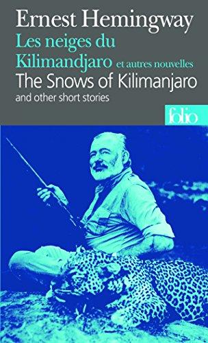 Les Neiges du Kilimandjaro et autres nouvelles - The Snows Of Kilimandjaro (Français - Anglais) par Ernest Hemingway