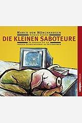 Die kleinen Saboteure: So managen Sie die inneren Schweinehunde im Unternehmen Audio CD