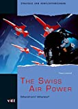 The Swiss Air Power: Wherefrom? Whereto?