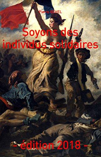 Soyons des individus solidaires: Edition 2018 par Pierre Béhel