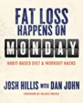 Fat Loss Happens on Monday: Habit-Bas...