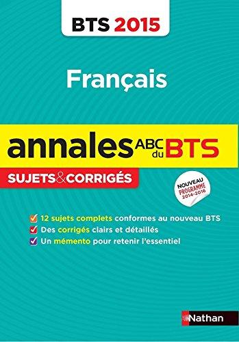 Annales ABC du BTS 2015 Français par Miguel Degoulet