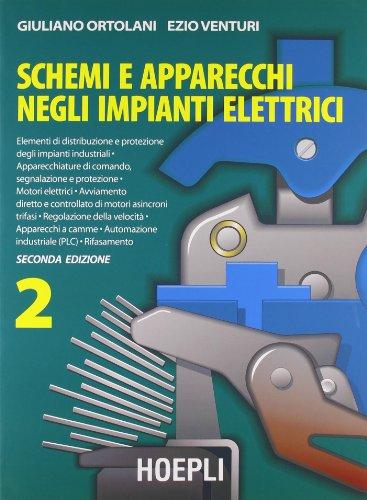 Schemi e apparecchi negli impianti elettrici. Per gli Ist. Tecnici e per gli Ist. Professionali: 2