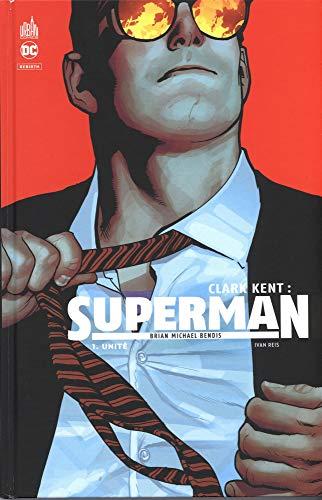 Clark Kent : Superman, Tome 1 : Unité par  (Album - Apr 26, 2019)