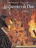 Les Guerriers de Dieu - Le Massacre de la Saint-Barthélémy
