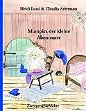 Mumpitz der kleine Abenteurer: Zwergengeschichte