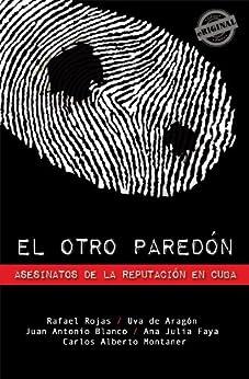 Descargar Libros Gratis Español El otro paredón. Asesinatos de la reputación en Cuba De Gratis Epub