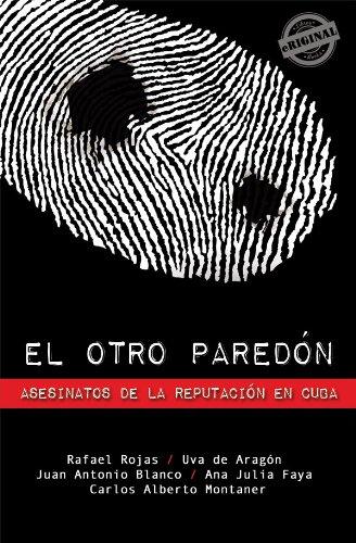 El otro paredón. Asesinatos de la reputación en Cuba (Eriginal Books)