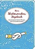 Mein Nichtraucher-Tagebuch: Mit anregenden Kreativ-Übungen für ein rauchfreies Leben