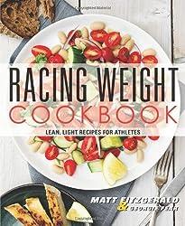 Racing Weight Cookbook: Lean, Light Recipes for Athletes (The Racing Weight Series) by Matt Fitzgerald CISSN (2014-01-08)