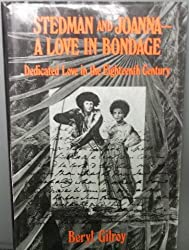 Stedman and Joanna: A Love in Bondage in Eighteenth Century