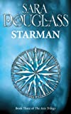 Starman: A stunning epic fantasy in the tradition of Robert Jordan, Terry Goodkind and Raymond E. Feist. (Axis Trilogy) (English Edition)